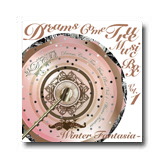 DREAMS COME TRUE<br>MUSIC BOX Vol.1<br>- WINTER FANTASIA -