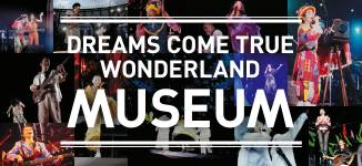 DREAMS COME TRUE WONDERLAND MUSEUM