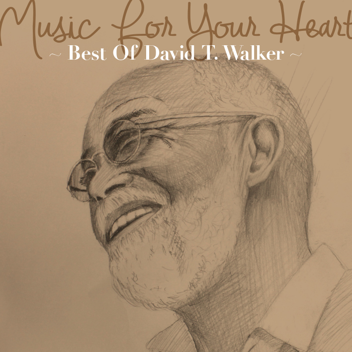 Music For Your Heart ~ Best Of David T. Walker ~